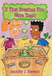 If That Breathes Fire, We're Toast! ebook by Jennifer J. Stewart