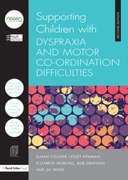 Supporting Children with Dyspraxia and Motor Co-ordination Difficulties ebook by Hull City Council