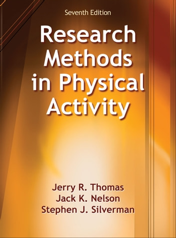 Research Methods in Physical Activity eBook by Jerry R. Thomas,Jack K. Nelson,Stephen J. Silverman