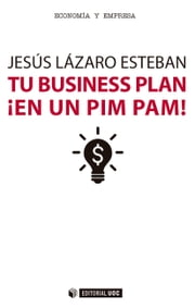 Tu business plan ¡en un pim pam! ebook by Jesús Lázaro Esteban
