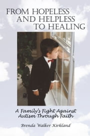 From Hopeless And Helpless To Healing ebook by Brenda Walker Kirkland