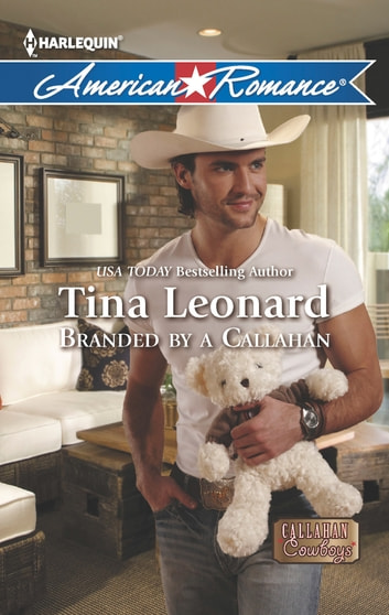 Branded by a Callahan (Mills & Boon American Romance) (Callahan Cowboys, Book 11) ebook by Tina Leonard
