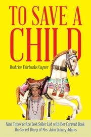 TO SAVE A CHILD ebook by Beatrice Fairbanks Cayzer