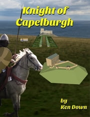 Knight of Capelburgh ebook by Ken Down