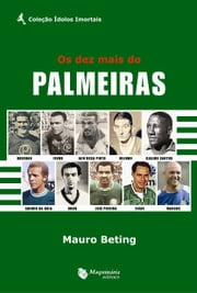 Os dez mais do Palmeiras ebook by Mauro Beting
