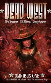 Dead West Omnibus - Dead West, #1 ebook by Joe Martin,Kenny Soward,Tim Marquitz