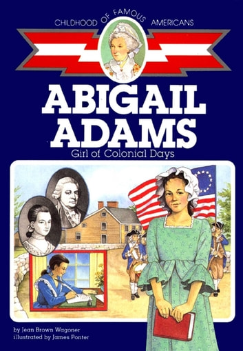 Abigail Adams - Girl of Colonial Days ebook by Jean Brown Wagoner
