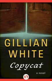 Copycat - A Novel ebook by Gillian White