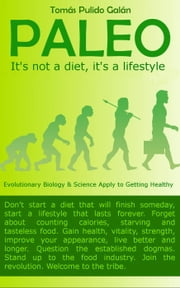 PALEO: It's not a diet, it's a lifestyle ebook by Tomas Pulido Galan