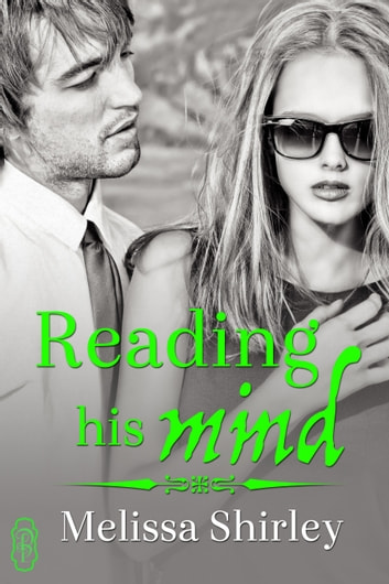 Reading His Mind ebook by Melissa Shirley