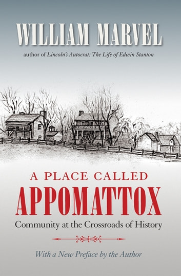 A Place Called Appomattox ebook by William Marvel