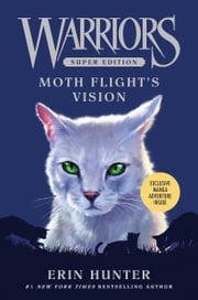 Warriors Super Edition: Moth Flight's Vision ebook by Erin Hunter,James L. Barry,Owen Richardson