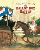 The Ballot Box Battle ebook by Emily Arnold McCully