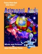 Astronaut Andy ebook by John Perez