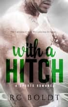 With a Hitch ebook by RC Boldt