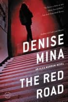 The Red Road - A Novel ebook by Denise Mina