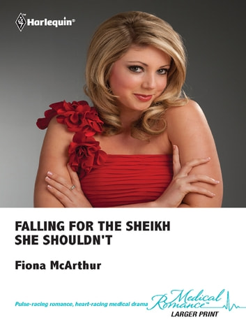 Falling for the Sheikh She Shouldn't ebook by Fiona McArthur