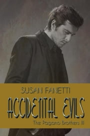Accidental Evils - The Pagano Brothers, #3 ebook by Susan Fanetti