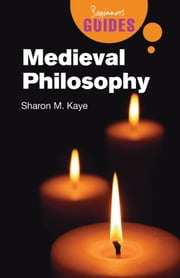 Medieval Philosophy - A Beginner's Guide ebook by Sharon M. Kaye