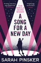 A Song for a New Day - THE NEBULA AWARD WINNER ebook by Sarah Pinsker