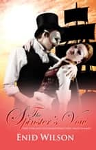 The Spinster's Vow: A Spicy Retelling of Mrs. Darcy's Journey to Love ebook by Enid Wilson