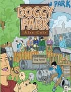 Doggy Park ebook by Alex Tunnel