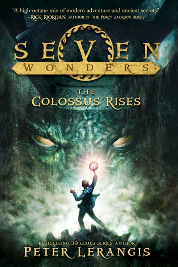Seven Wonders Book 1: The Colossus Rises ebook by Peter Lerangis