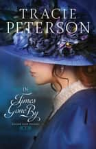 In Times Gone By (Golden Gate Secrets Book #3) ebook by Tracie Peterson