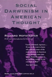 Social Darwinism in American Thought ebook by Richard Hofstadter
