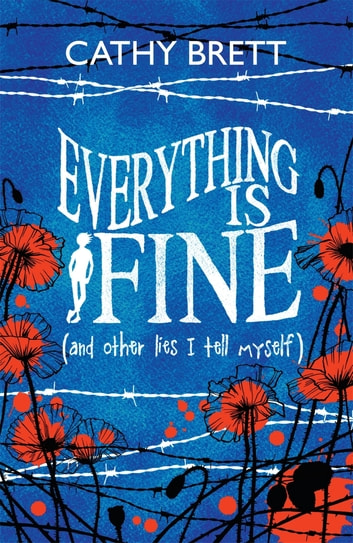 Everything Is Fine (And Other Lies I Tell Myself) ebook by Cathy Brett
