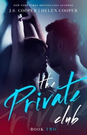 The Private Club 2 - The Private Club, #2 ebook by J. S. Cooper,Helen Cooper