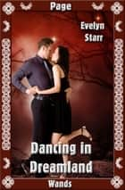 Dancing In Dreamland (Page Of Wands) ebook by Evelyn Starr