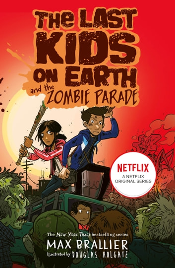 The Last Kids on Earth and the Zombie Parade eBook by Max Brallier