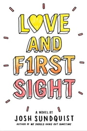 Love and First Sight ebook by Josh Sundquist