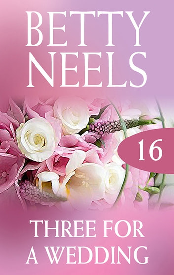 Three For A Wedding (New) 電子書 by Betty Neels