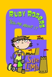 Ruby Rogers: Tell Me About It - Ruby Rogers 7 ebook by Sue Limb