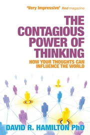 The Contagious Power of Thinking ebook by David Hamilton