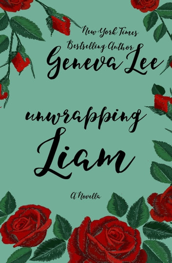 Unwrapping Liam - Good Girls Don't ebook by Geneva Lee