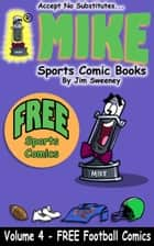 MIKE's FREE Sports Comic Book on Football - Volume 4 ebook by MIKE - aka Mike Raffone