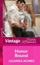Honor Bound (Mills & Boon Vintage Superromance) (Count on a Cop, Book 49) ebook by Julianna Morris