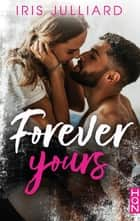 Forever Yours ebook by Iris Julliard