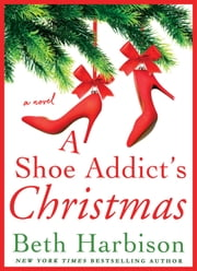 A Shoe Addict's Christmas ebook by Beth Harbison