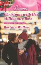 Christmas with Her Millionaire Boss ebook by Barbara Wallace