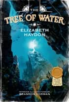 The Tree of Water ebook by Elizabeth Haydon, Brandon Dorman