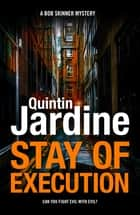 Stay Of Execution - Evil stalks the pages of this gripping Edinburgh crime thriller eBook by Quintin Jardine