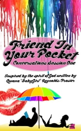 "Friend In Your Pocket Conversations Session One ebook by Qwana M. ""BabyGirl"" Reynolds-Frasier"