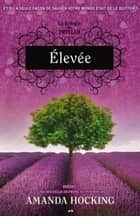Élevée - Élevée ebook by Amanda Hocking