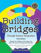 Building Bridges through Sensory Integration, 3rd Edition ebook by Paula Aquilla,Ellen Yack,Shirley Sutton,Kranowitz