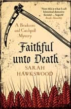 Faithful Unto Death - The page-turning mediaeval mystery series ebook by Sarah Hawkswood