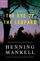 The Eye of the Leopard ebook by Henning Mankell